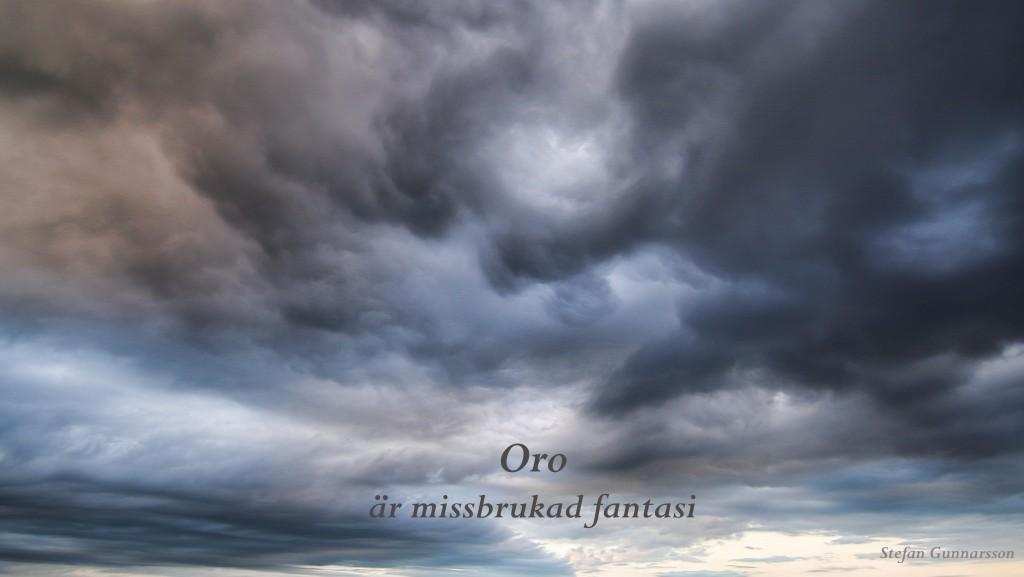 Oro är missbrukad fantasi