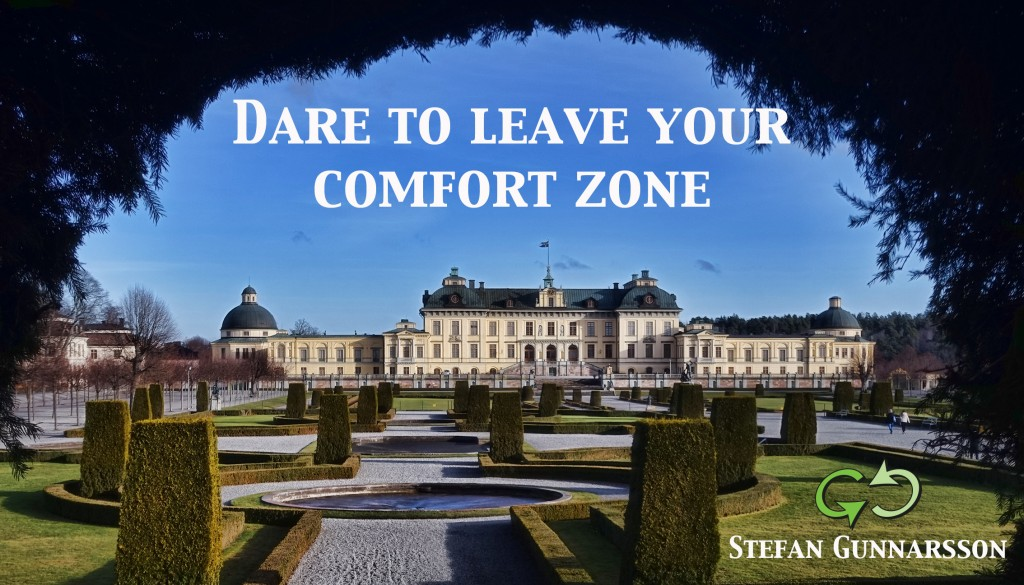 Dare to leave your comfort zone