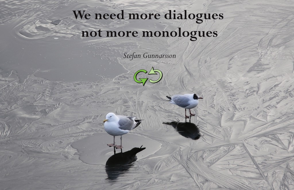 We need more dialogues not more monologues this your learn on a course in feedback